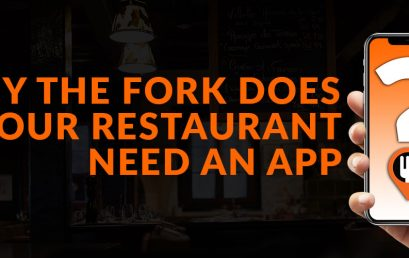 Why the fork does your restaurant need an app?